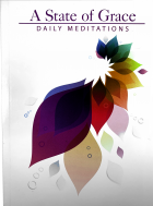 A State of Grace: Daily Meditations - Softcover Edition